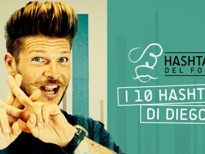 I 10 hashtag di Diego: da #Foodie a #Foodporn